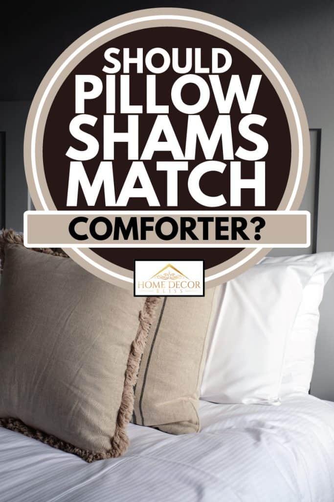 should pillow shams match comforter