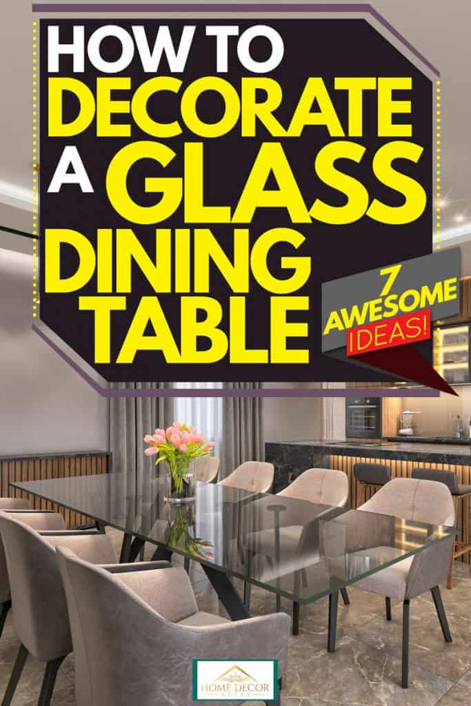 how to decorate a glass dining table 7
