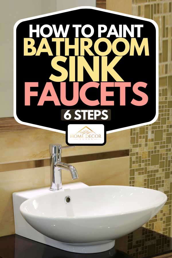 how to paint bathroom sink faucets 6