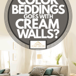 What Color Bedding Goes With Cream Walls Home Decor Bliss