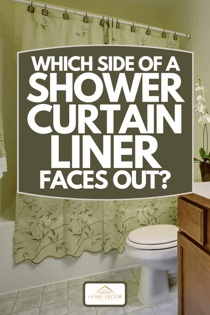 a shower curtain liner faces out