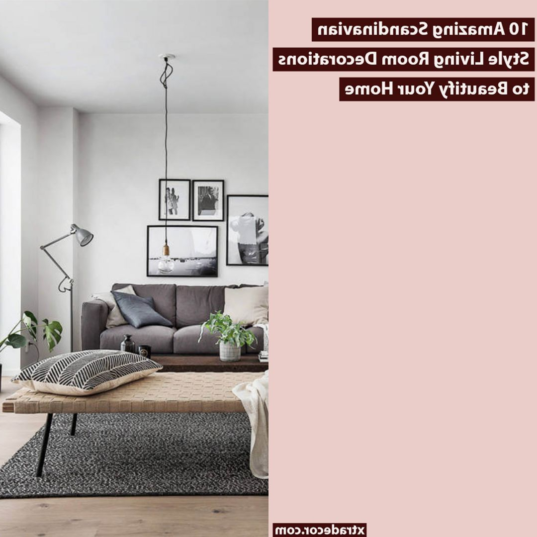 10 Amazing Scandinavian Style Living Room Decorations To