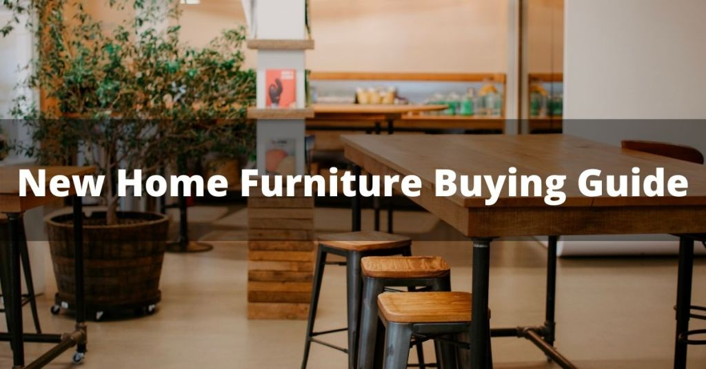 New Home Furniture Buying Guide