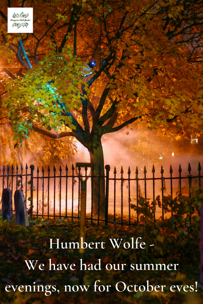 Humbert Wolfe We have had our summer evenings, now for October eves!