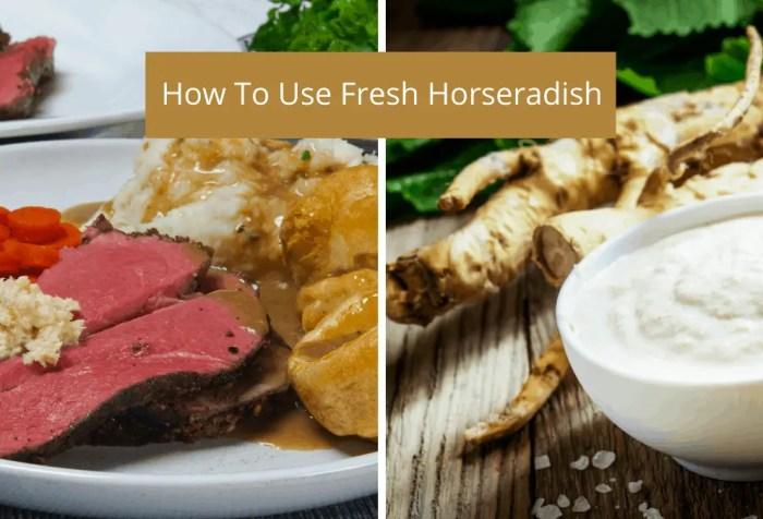 how to use fresh horseradish