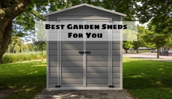 Limited Space Best Garden Sheds For You