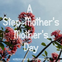 A Step-Mother's Mother's Day