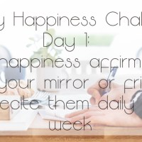 7 Day Happiness Challenge Day 1: Stick happiness affirmations on your mirror or fridge and recite them daily for a week