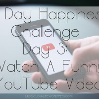 7 Day Happiness Challenge Day 3: Watch A Funny YouTube Video