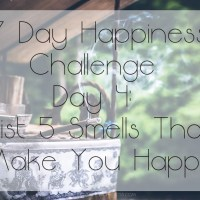 7 Day Happiness Challenge Day 4: List 5 Smells That Make You Happy
