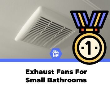 best exhaust fans for small bathrooms