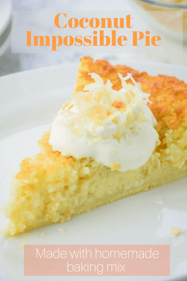 Impossible Coconut PIe with text overlay reading Coconut Impossible PIe Made with homemade baking mix