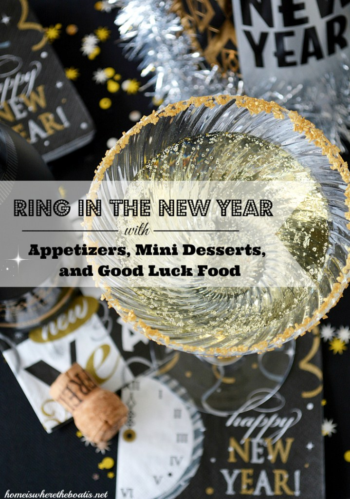 Ring in the New Year with Appetizers, Mini Desserts and Good Luck Food | ©homeiswheretheboatis.net #newyear #recipes #party #tablescapes