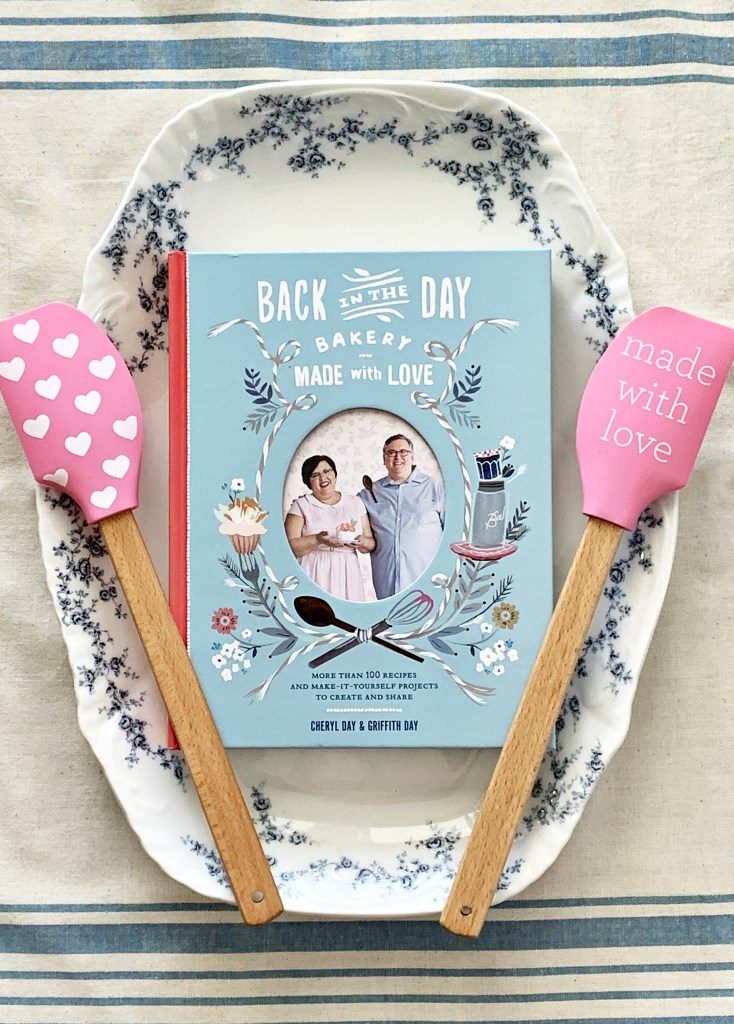 Back in the Day Bakery Made with Love: More than 100 Recipes and Make-It-Yourself Projects to Create and Share Cheryl and Griffith Day