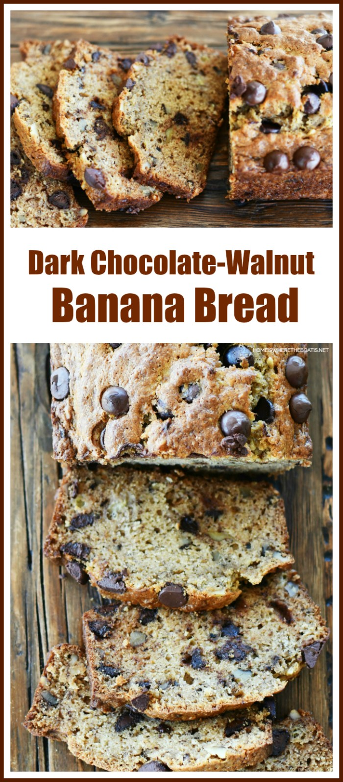 Dark Chocolate Chip-Walnut Banana Bread | ©homeiswheretheboatis.net #quickbread #recipes #banana #chocolate