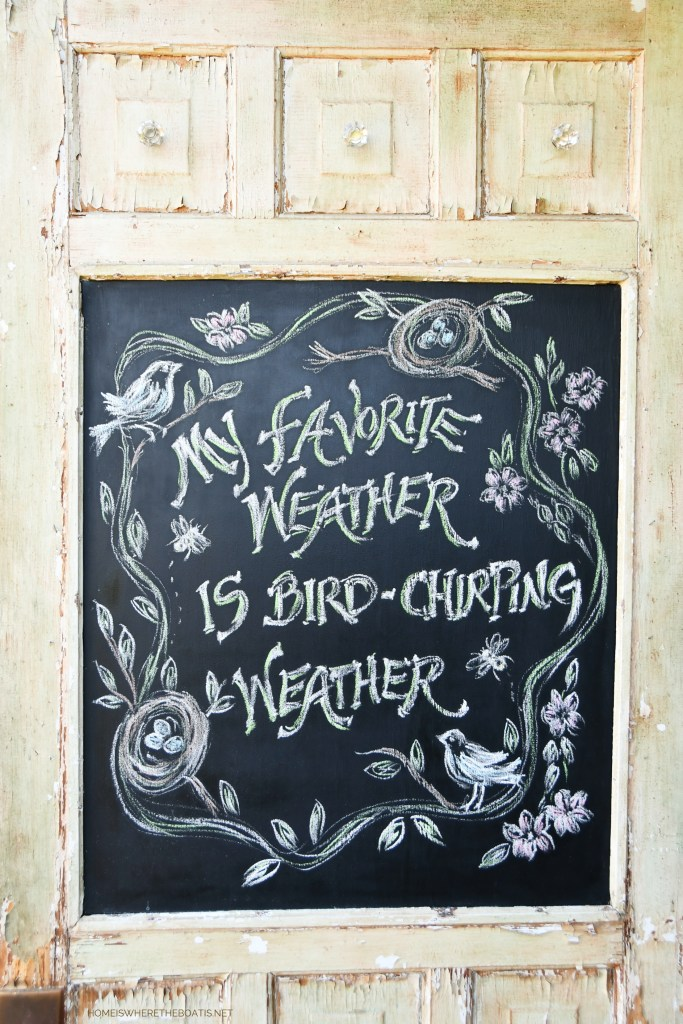 Chalkboard door of Potting Shed 'My favorite weather is bird chirping weather"