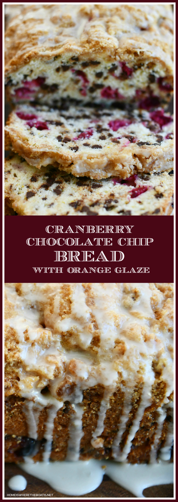 Cranberry-Chocolate Chip Bread with Orange Glaze | ©homeiswheretheboatis.net #recipes #foodgift #christmas #baking