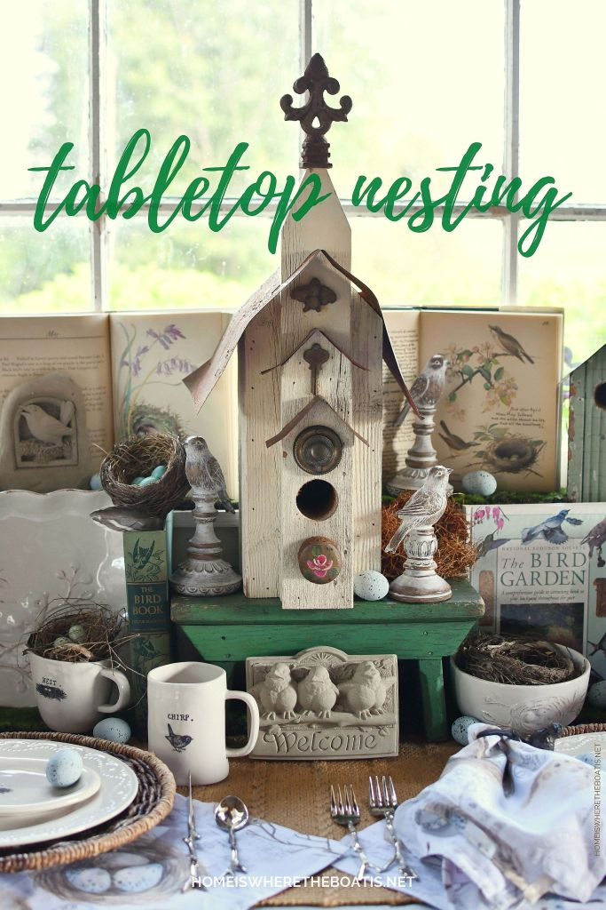 Nesting in the Potting Shed + Bird Chirping Weather | ©homeiswheretheboatis.net #birds #tablescapes