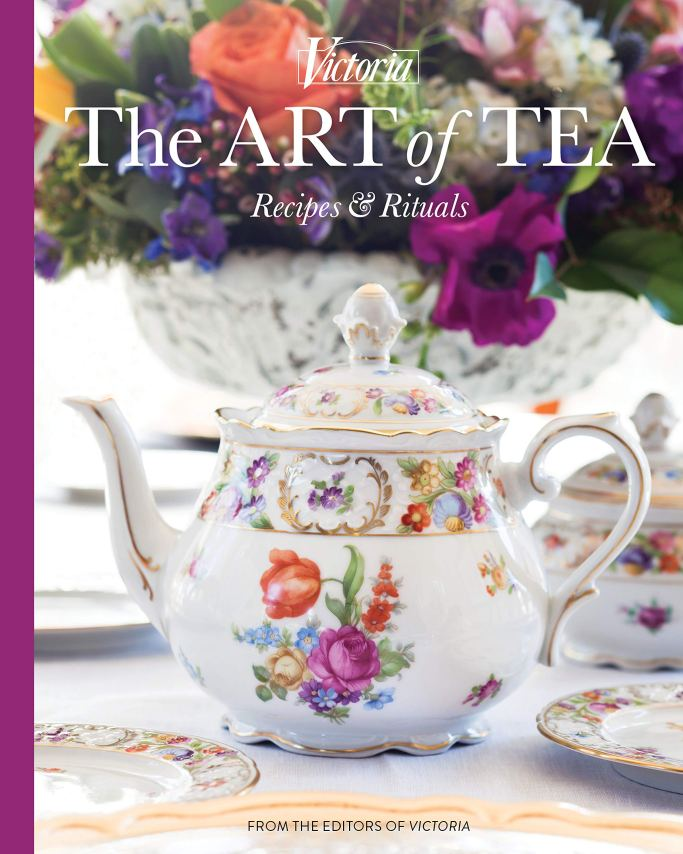 Victoria The Art of Tea Recipes & Rituals