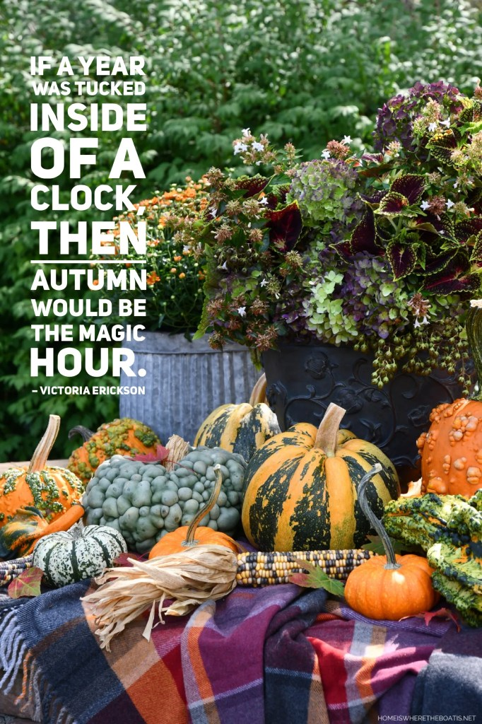"""""""If a year was tucked inside of a clock, then Autumn would be the magic hour."""" - Victoria Erickson 