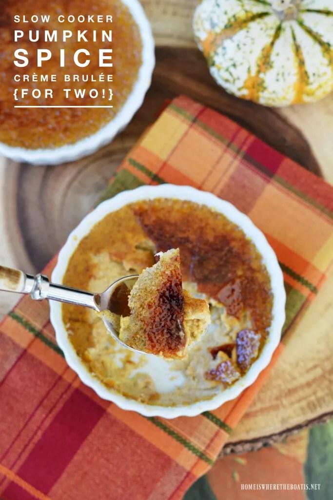 Slow Cooker Pumpkin Spice Crème Brulée! An easy fall dessert recipe that makes two servings   homeiswheretheboatis.net #slowcooker #crockpot #pumpkinspice #fall #recipe #dessert