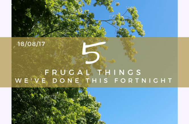 Frugal things for this fortnight - here's what we've done to save money over the past two weeks.