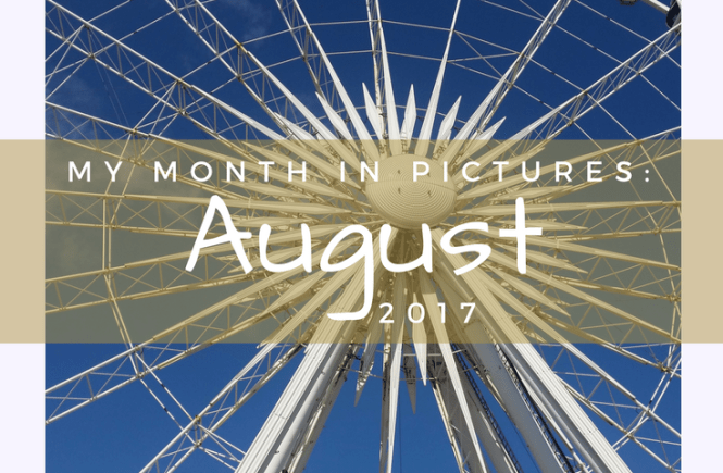 My month in pictures - August 2017. Here's a look at my favourite Instagram shots in August!