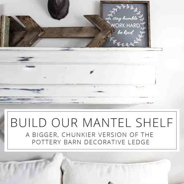 build our mantel shelf - bigger PB decorative ledge