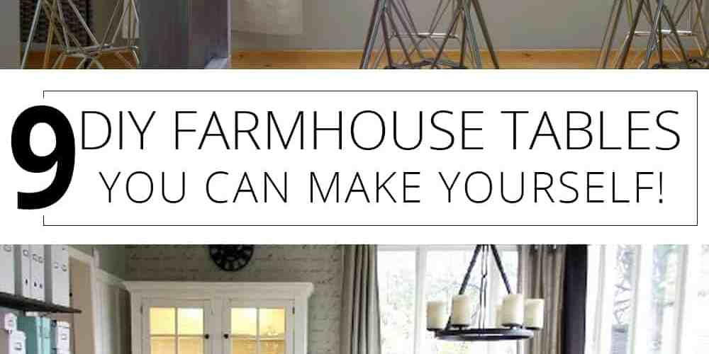 9 diy farmhouse tables you can make yourself