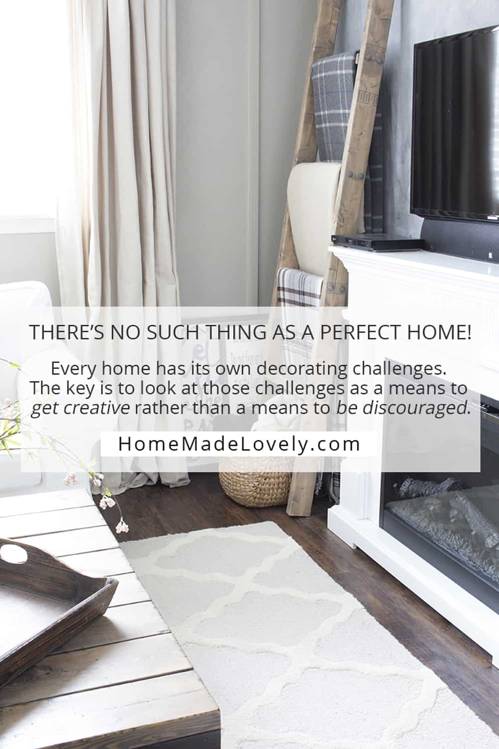 There's no such thing as a perfect home! Every home has its own decorating challenges. The key is to look at those challenges as a means to get creative rather than a means to be discouraged. Shannon Acheson. www.akadesign.ca