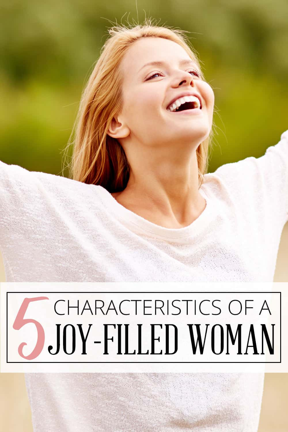 5 Characteristics of a Joy-Filled Woman
