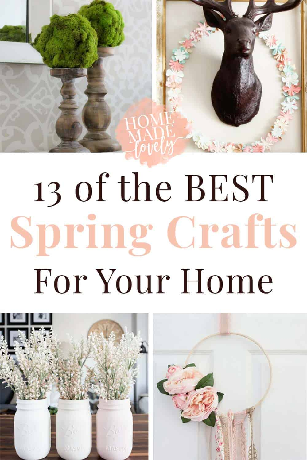 Bring in the new spring season with 13 of the best spring crafts for your home. No ugly crafts here - all of these were made to look beautiful!