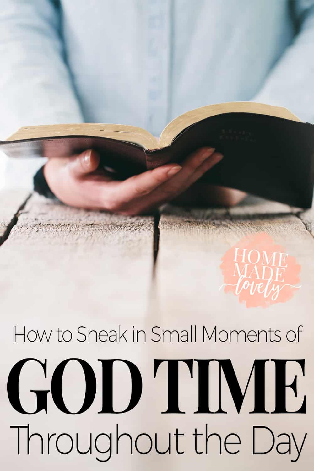 Have you ever been crawling into bed and realized you didn't spend any time with God? Sometimes this is mind boggling! This just means that you need to be more intentional with spending time with God throughout the day. Here are some ways you can sneak in small moments of God time throughout the day.