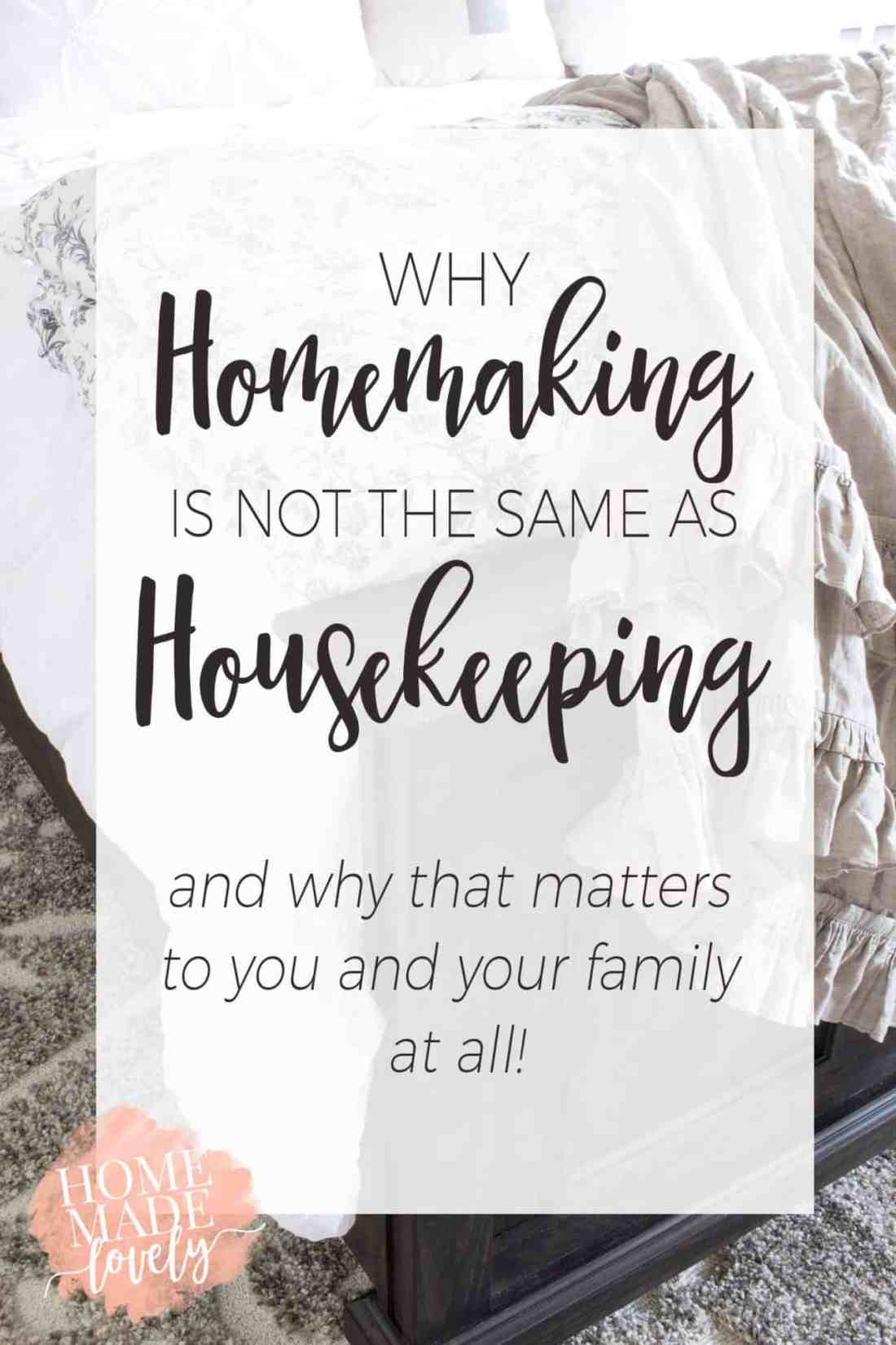 There are some fundamental differences between a housekeeper and a homemaker. Here's why homemaking is not the same as housekeeping!