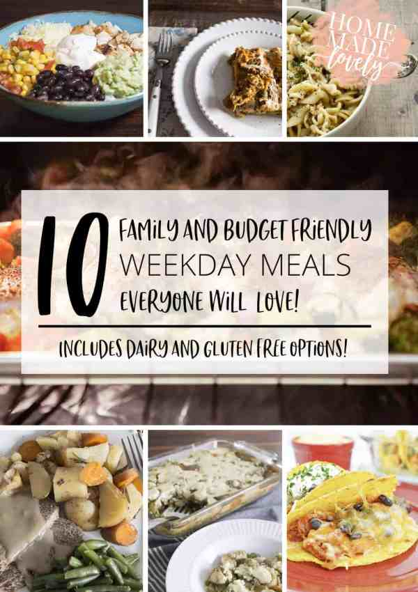 10 Family and Budget Friendly Weekday Meals You'll Love!