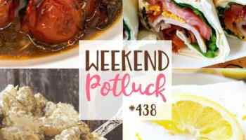 The Country Cook Weekend Potluck #439