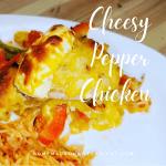 Cheesy Pepper Chicken