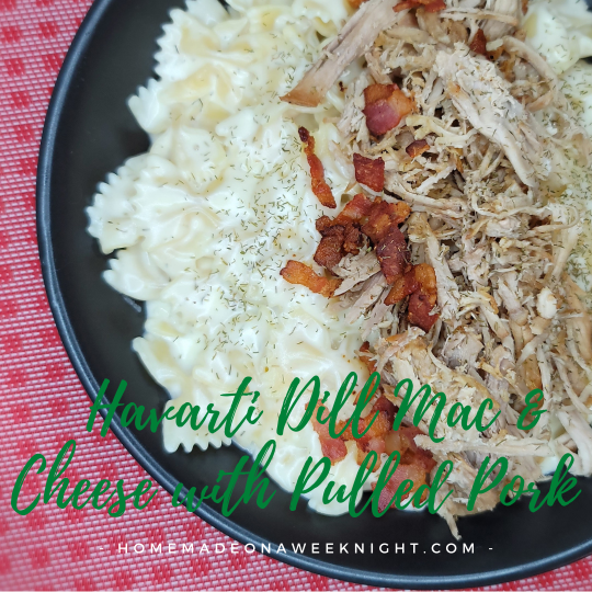 Havarti Dill Mac & Cheese with Pulled Pork