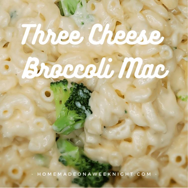 Three Cheese Broccoli Mac