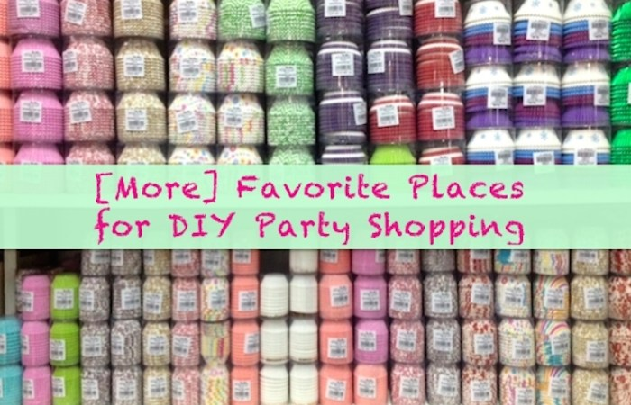 [More] Favorite Places for DIY Party Shopping