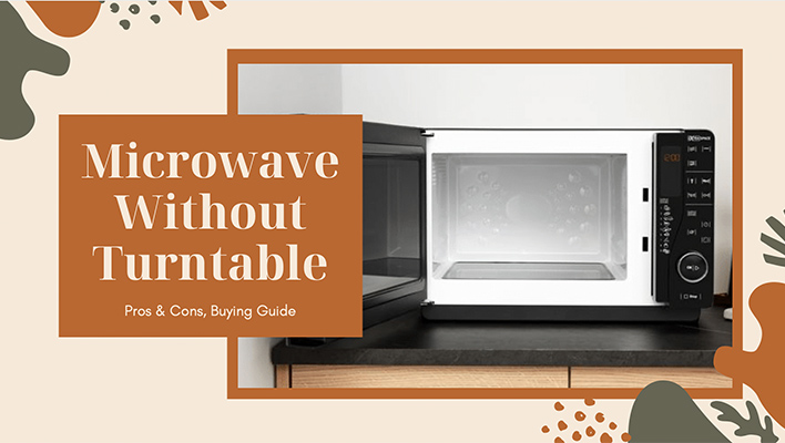 microwave without turntable pros cons