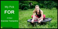 Top 10 Best Exercise Trampoline – Attractive Reviews in 2018