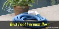 Top 10 Best Pool Vacuum Hose – Read Reviews 2019