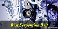Top 10 Best Serpentine Belt  2019 -With Guide & Reviews