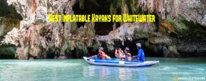 Top 10 Best Inflatable Kayaks for Whitewater – Reviews 2020