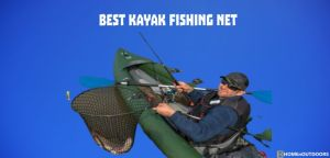 Top 10 Best Kayak Fishing Net [2020 Choices Review]