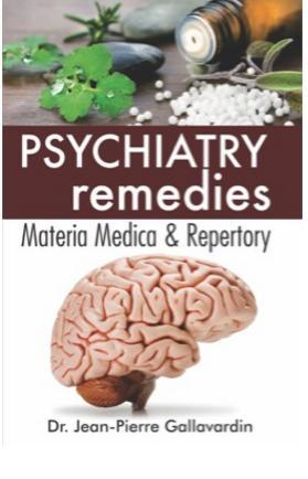Homeopathy book online - Psychiatry Remedies Matria Medica & Repertory. Author by Gallavardin, J P