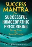 Success mantra in homeopathic prescribing - Dr.V Krishnaamurthy