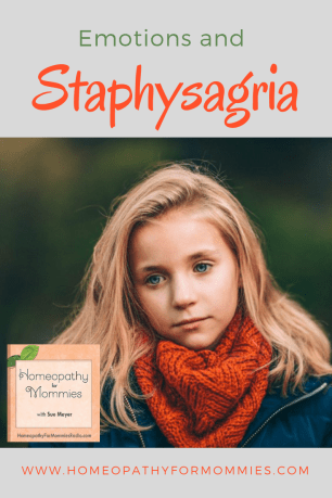 Emotions and Staphysagria – Homeopathy for Mommies