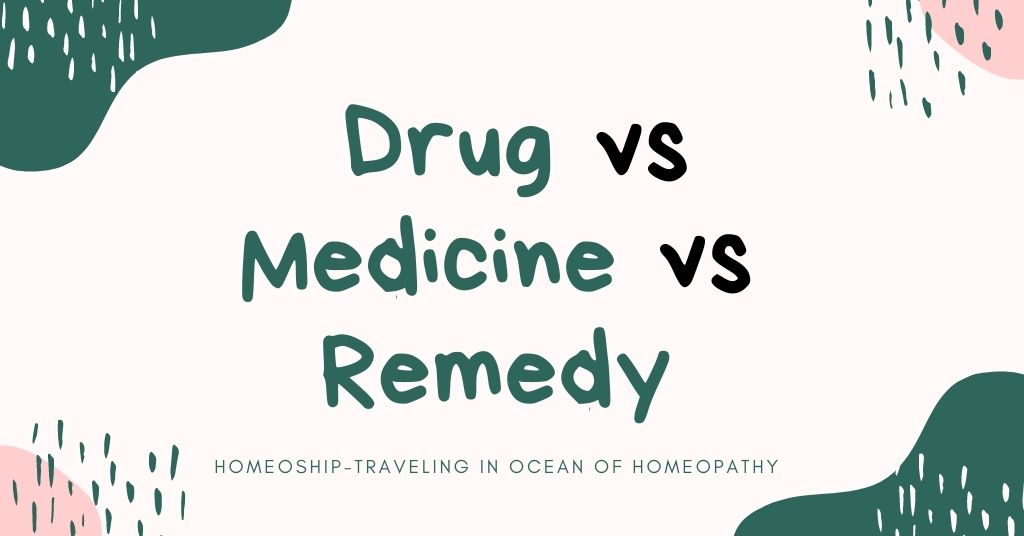Difference between Drug, Medicine & Remedy